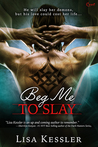 Beg Me to Slay by Lisa Kessler