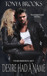 Desire Had A Name (Bad Baker Boys, #2)