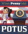 When Penny Met POTUS by Rachel Ruiz