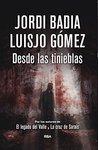 Desde las tinieblas by Jordi Badia