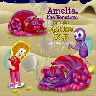 Amelia, the Venutons and the Golden Cage (Amelia's Amazing Space Adventures #2).