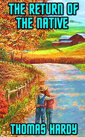 The Return Of The Native: By Thomas Hardy (Illustrated) + FREE Sense And Sensibility