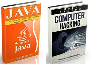 Java: The Ultimate Guide to Learn Java Programming and Computer Hacking (java for beginners, java for dummies, java apps, hacking) (HTML, Javascript, Programming, Developers, Coding, CSS, PHP Book 2)