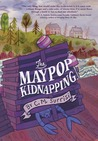 The Maypop Kidnapping (Quinnie Boyd Mysteries, #1)