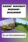 Look! Ancient Mound-builders!