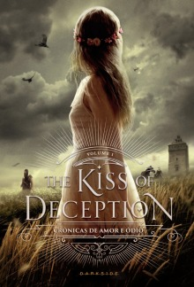 The Kiss of Deception (Crônicas de Amor e Ódio, #1)