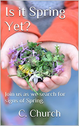 Is it Spring Yet?: Join us as we search for signs of Spring. (Exploring the Seasons Book 1)