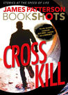Cross Kill (Alex Cross #23.5)