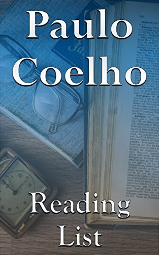 Paulo Coelho: Reading List - The Alchemist, Adultery, Manuscript Found in Accra, Fabulas, The Winner Stands Alone, The Witch of Portobello, Like the Flowing River, etc.