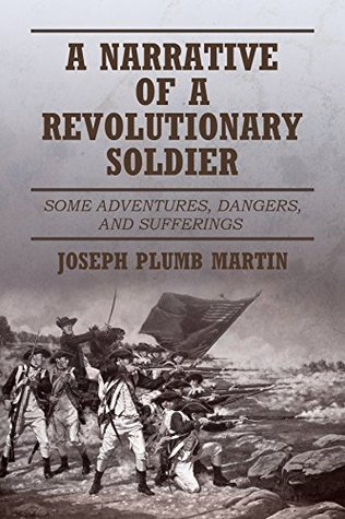 A Narrative Of A Revolutionary Soldier Some Adventures Dangers