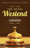 The Hotel Westend (Maitland Sisters Mystery #1)