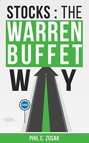Stocks: The Warren Buffet Way: Secrets On Creating Wealth And Retiring Early From The Greatest Investor Of All Time