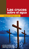 Las cruces sobre el agua by Joaquín Gallegos Lara