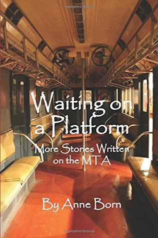 Waiting on a Platform: More Stories Written on the MTA