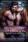 Hunted by the Dragon (Captured by a Dragon-Shifter, #4)