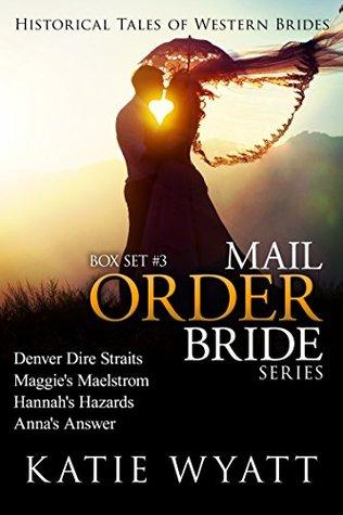 Mail Order Bride - Box Set #3 (Historical Tales of Western Brides Box Set Series)