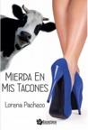 Mierda en mis tacones by Lorena Pacheco