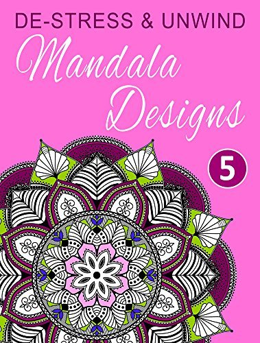 De-Stress and Unwind Mandala Designs: Volume 5