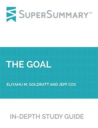 Study Guide: The Goal by Eliyahu M. Goldratt and Jeff Cox