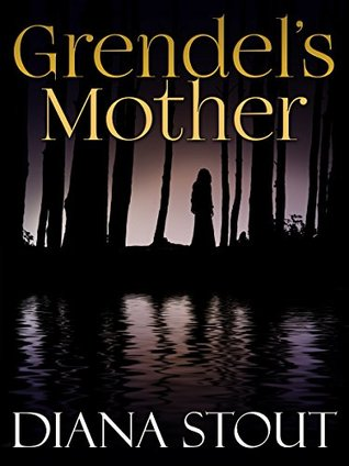 Grendel's Mother by Diana Stout
