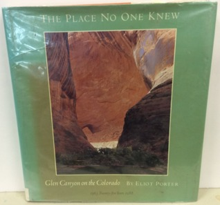 The Place No One Knew: Glen Canyon on the Colorado