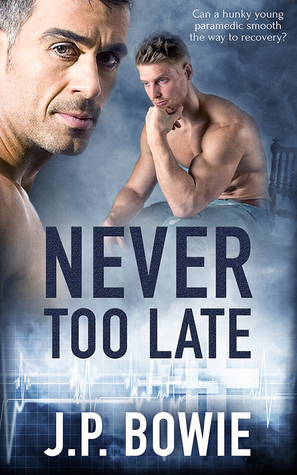 Never Too Late by J.P. Bowie