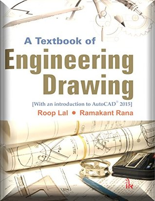 A Textbook of Engineering Drawing [Along with an introduction to AutoCAD® 2015]
