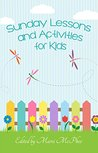 Sunday Lessons and Activities for Kids by Marci McPhee