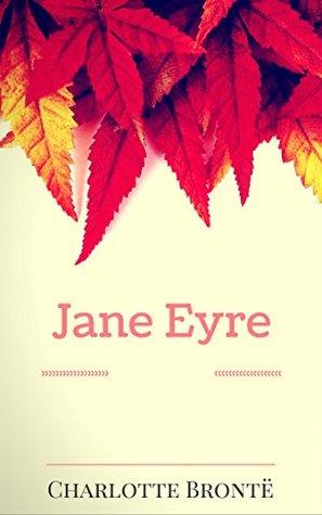 Jane Eyre: By Charlotte Brontë : Illustrated