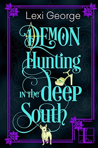 Demon Hunting in the Deep South by Lexi George