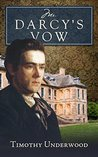Mr. Darcy's Vow: A Pride and Prejudice Story