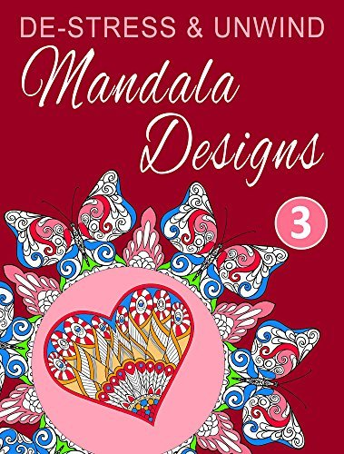 De-Stress and Unwind Mandala Designs: Volume 3