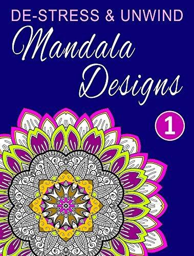 De-Stress and Unwind Mandala Designs