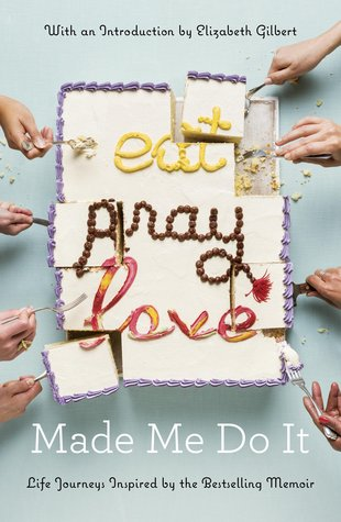 Eat pray love made me do it life journeys inspired by the 28186282 solutioingenieria Images