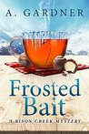 Frosted Bait (Bison Creek #3)