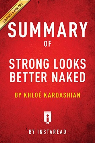 Summary of Strong Looks Better Naked: by Khloé Kardashian | Includes Analysis