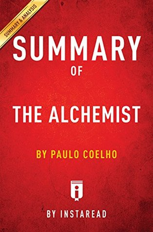 Summary of The Alchemist: by Paulo Coelho | Includes Analysis
