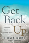 Get Back Up: From the Streets to Microsoft Suites