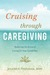 Cruising through Caregiving: Reducing the Stress of Caring for Your Loved One