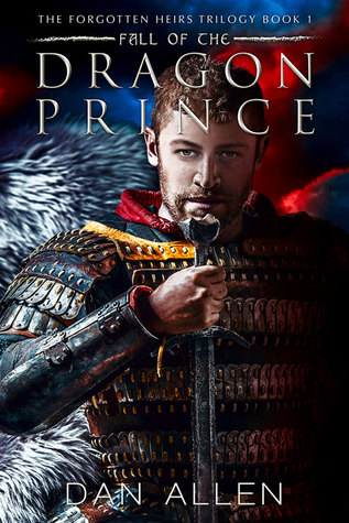 Fall of the Dragon Prince (Forgotten Heirs Trilogy, #1)