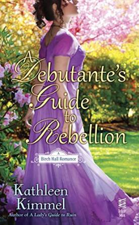 A Debutante's Guide to Rebellion by Kathleen Kimmel