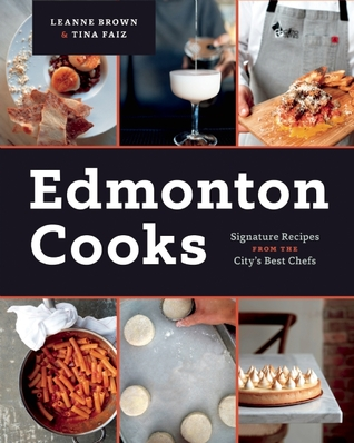 Edmonton Cooks by Leanne Brown