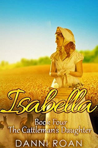 Isabella (The Cattleman's Daughters #4)