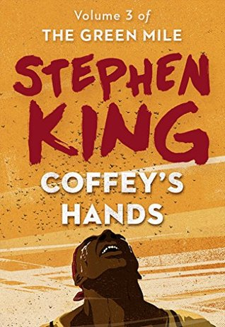 The Green Mile Part 3 Coffeys Hands By Stephen King