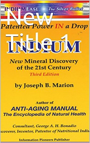 Indium New Mineral Discovery of The 21st Century