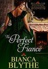 The Perfect Fiancé by Bianca Blythe