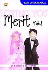 Loving You: Merit Yuk!