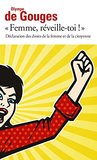 Femme, réveille-toi ! Déclaration des droits de la femme et d... by Olympe de Gouges