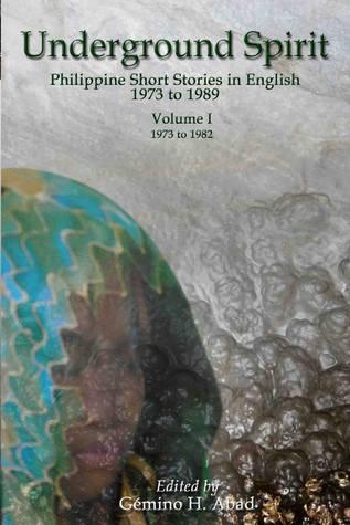 Underground Spirit: Philippine Short Stories in English: Volume 1 (1973 to 1982)