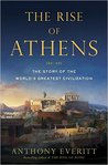 The Rise of Athens: The Story of the World's Greatest Civilization